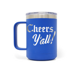 Cheers Y'all! 15oz Insulated Stainless Steel Mug