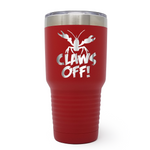 Claws Off 30oz Laser Engraved Insulated Tumbler Cup