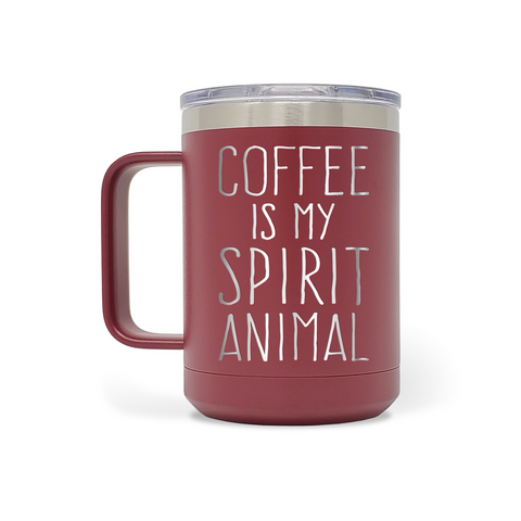 Coffee Is My Spirit Animal 15oz Insulated Stainless Steel Mug