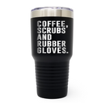Coffee Scrubs And Rubber Gloves 30oz Laser Engraved Insulated Tumbler Cup