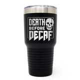 Death Before Decaf 30oz Laser Engraved Insulated Tumbler Cup
