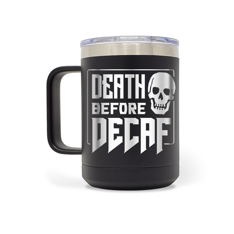 Death Before Decaf 15oz Insulated Stainless Steel Mug