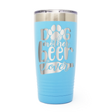 Dog Mother Beer Lover 20oz Laser Engraved Insulated Tumbler Cup