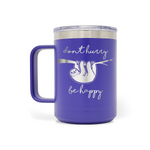 Don't Hurry Be Happy Sloth 15oz Insulated Stainless Steel Mug