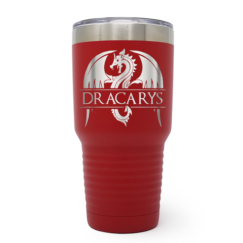Dracarys 30oz Laser Engraved Insulated Tumbler Cup