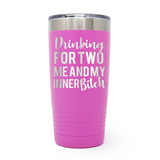 Drinking For Two, Me And My Inner Bitch 20oz Laser Engraved Insulated Tumbler Cup