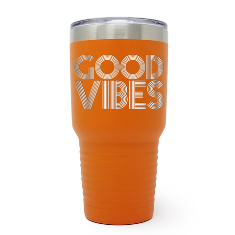 Good Vibes 30oz Laser Engraved Insulated Tumbler Cup