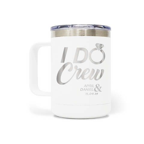 I Do Crew 15oz Insulated Stainless Steel Mug