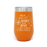 I Was Like Whatever Bitches 16oz Powder Coated Insulated Stemless Tumbler