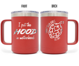 Craft Beer Girls - I Put The Hood In Motherhood 15oz Insulated Stainless Steel Funny Mug