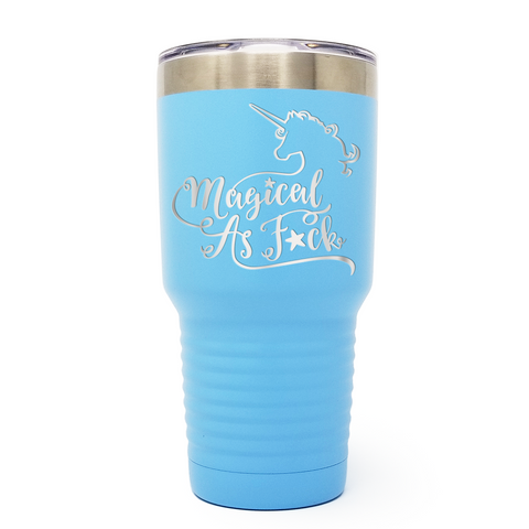 Magical As Fuck Unicorn 30oz Laser Engraved Insulated Tumbler Cup