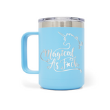 Magical As Fuck Unicorn 15oz Insulated Stainless Steel Mug