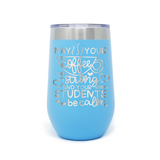 May Your Coffee Be Strong 16oz Powder Coated Insulated Stemless Tumbler