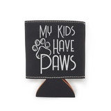 My Kids Have Paws Leather Insulated Beverage Sleeve Cozie