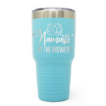 Namaste At The Brewery 30oz Laser Engraved Insulated Tumbler Cup