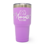 Namaste In Scrubs 30oz Laser Engraved Insulated Tumbler Cup