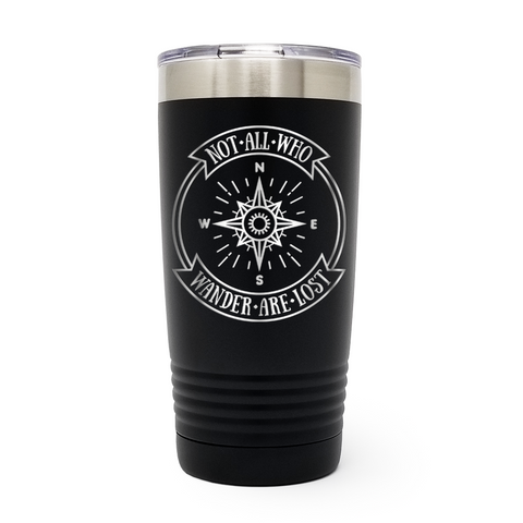 Not All Who Wander Are Lost 20oz Laser Engraved Insulated Tumbler Cup