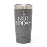 Not Today 20oz Laser Engraved Insulated Tumbler Cup