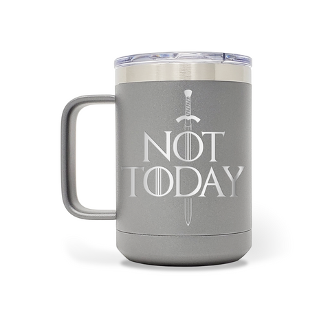 Not Today 15oz Insulated Stainless Steel Mug