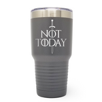 Not Today Sword 30oz Laser Engraved Insulated Tumbler Cup