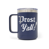 Prost Y'all! 15oz Insulated Stainless Steel Mug