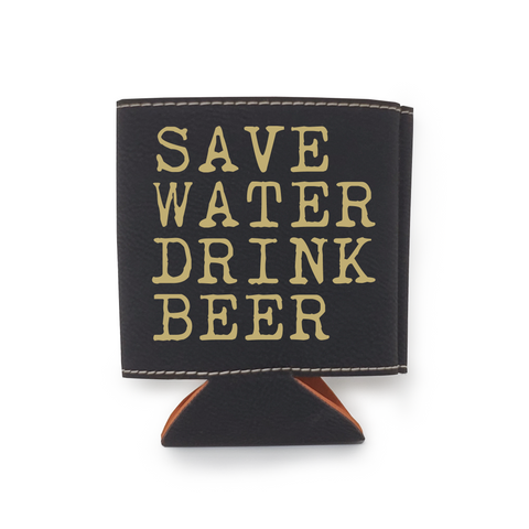 Save Water Drink Beer Leather Insulated Beverage Sleeve Cozie