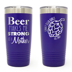 Craft Beer Girls - Strong As a Mother 20 oz Tumbler