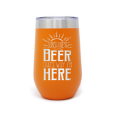 Here For The Beer 16oz Powder Coated Insulated Stemless Tumbler
