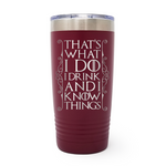 That's What I Do I Drink 20oz Laser Engraved Insulated Tumbler Cup