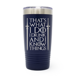 That's What I Do I Drink With Swords 20oz Laser Engraved Insulated Tumbler Cup