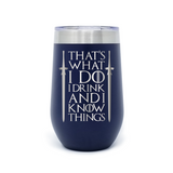 That's What I Do I Drink with Swords 16oz Powder Coated Insulated Stemless Tumbler