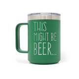 Beer & Body Craft Beer Girls -This Might Be Beer 15oz Insulated Stainless Steel Mug
