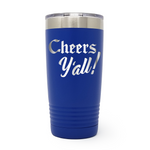 Cheers Y'all! 20oz Laser Engraved Insulated Tumbler Cup