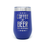 Coffee Or Beer 16oz Powder Coated Insulated Stemless Tumbler
