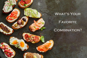 Crostini - What's Your Favorite Combination?