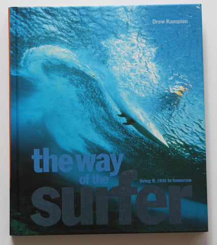 The Way of the Surfer by Drew Kampion.