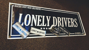 LONELY DRIVERS VINYL BANNER
