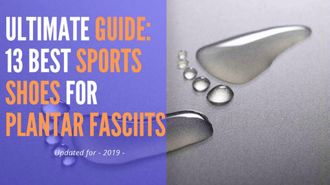 Ultimate Best 13 Sport Shoes to Treat Plantar Fasciitis in 2019