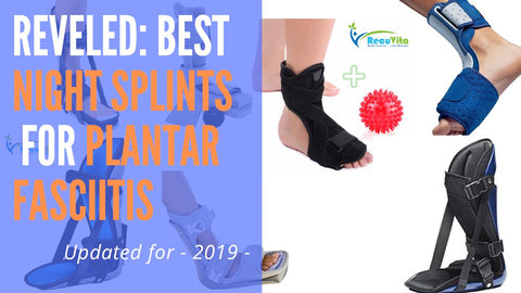 8 Best Night Splints for Plantar Fasciiits - 2019 review -