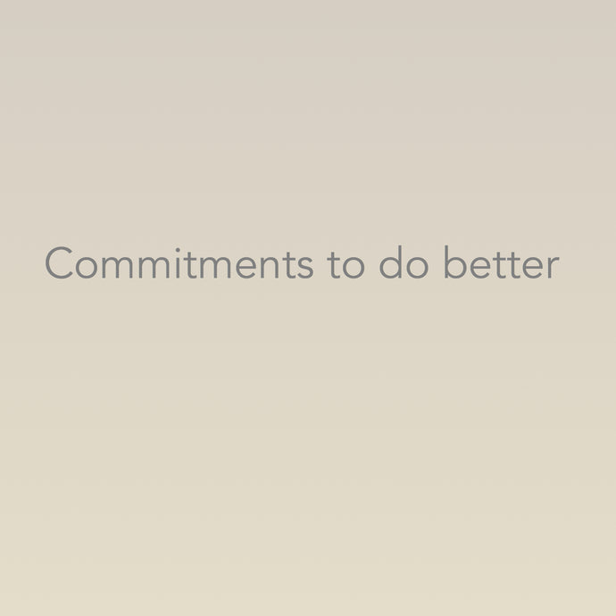 Commitments to do better