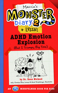 Marvin's Monster Diary 2 (+Lyssa) ADHD Emotion Explosion (But I Triumph, Big Time), An ST4 Mindfulness Book for Kids
