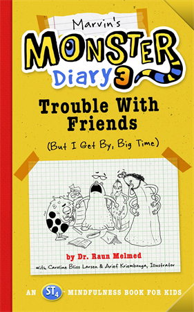 Marvin's Monster Diary 3: Trouble with Friends (But I Get By, Big Time!)