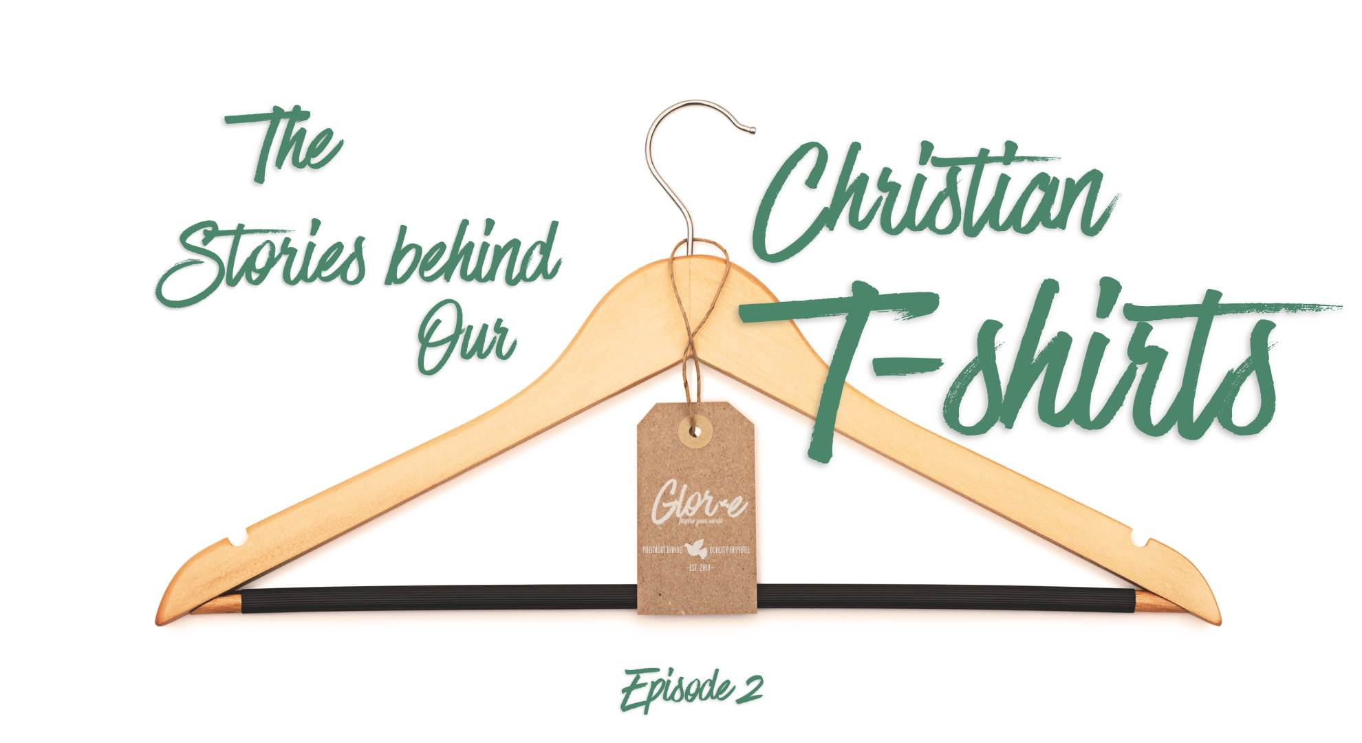 The Stories Behind Our Christian T-Shirts (Episode 2)