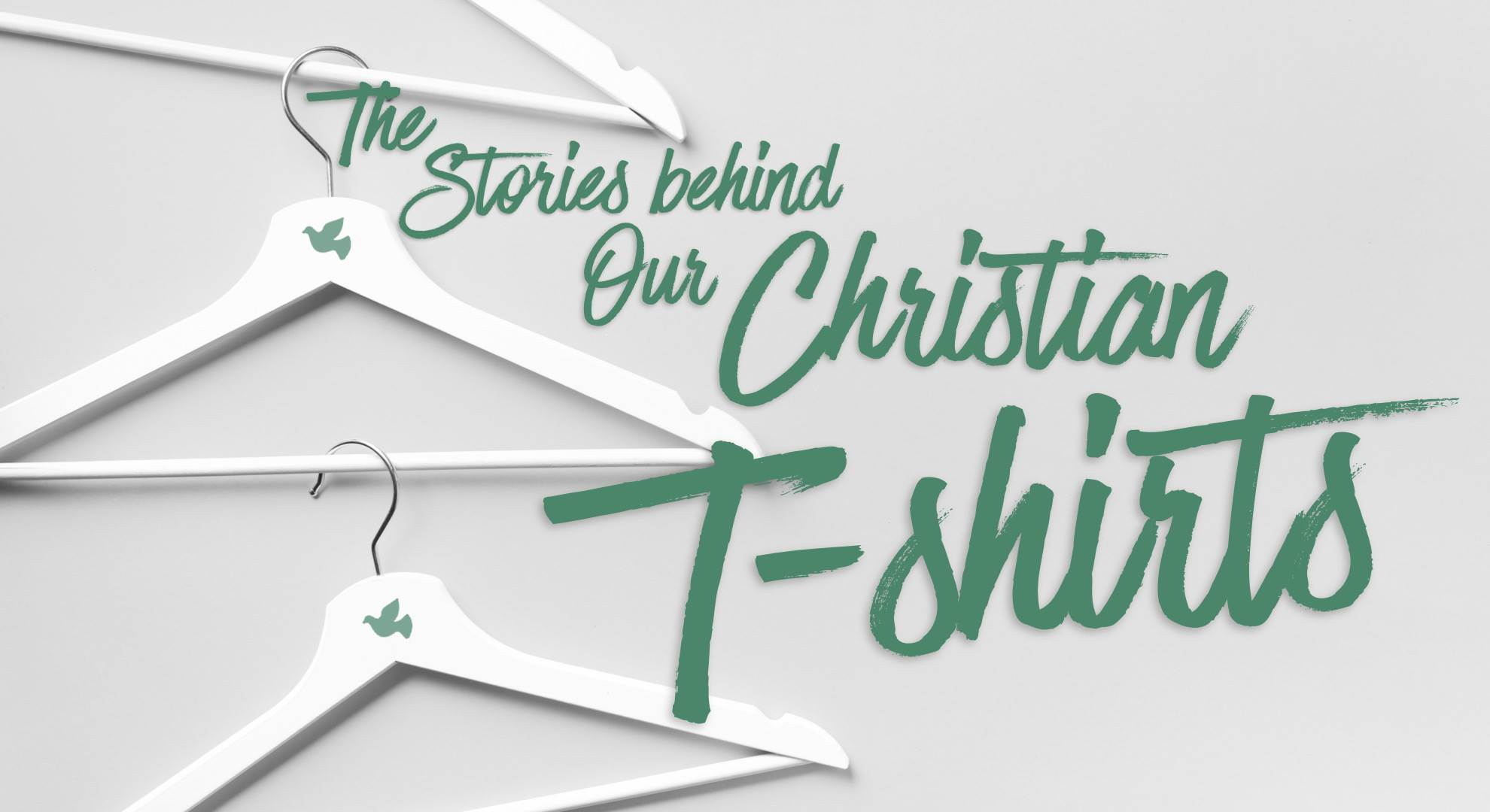 The Stories Behind our Christian T-Shirts (Episode 1)