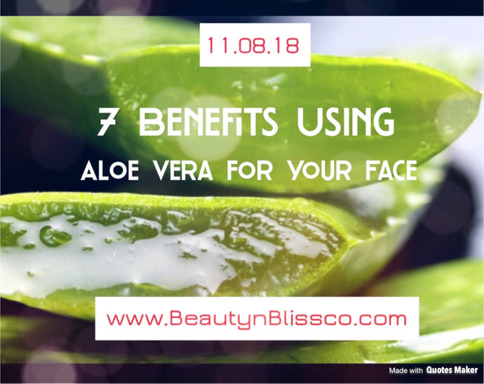 7 Benefits using Aloe Vera on your Face