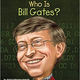 Who Is Bill Gates Illustrated Book