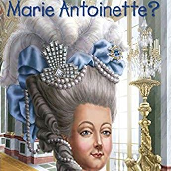 Who Was Marie Antoinette Illustrated Book