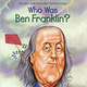 Who Was Ben Franklin Illustrated Book