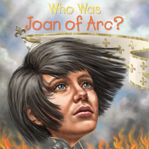 Who Was Joan Of Arc Illustrated Book