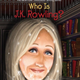 Who Is J.K Rowling Illustrated Book